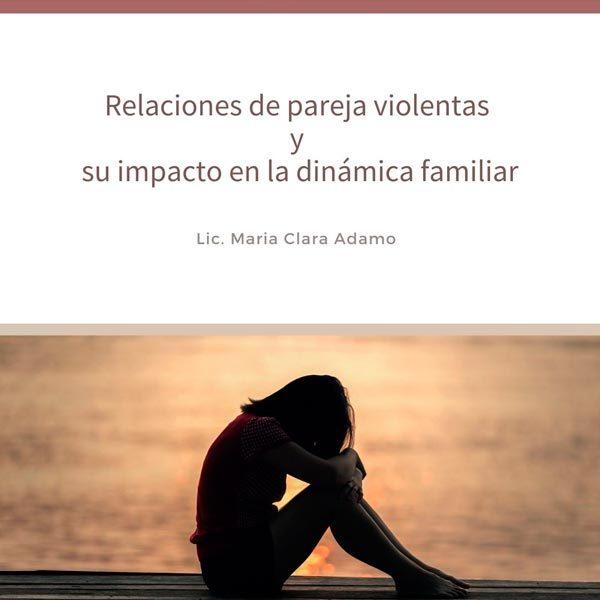 Relaciones de pareja violentas y su impacto en la dinámica familiar