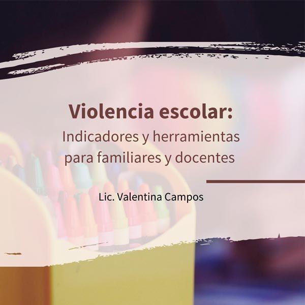 Violencia Escolar: Indicadores y herramientas para familiares y docentes